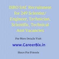 ISRO SAC Recruitment for 249 Scientist/ Engineer, Technician, Scientific, Technical Asst Vacancies