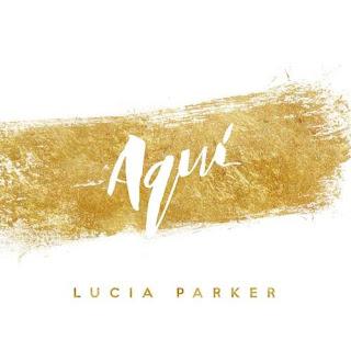 Descarga el sencillo Aquí (Single 2016) de Lucia Parker.