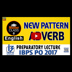 Master Class | Adverb (New Pattern) | English | Preparatory Lecture 6 | IBPS PO 2017