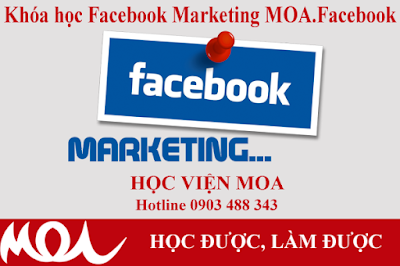 Khóa học Marketing MOA. Facebook