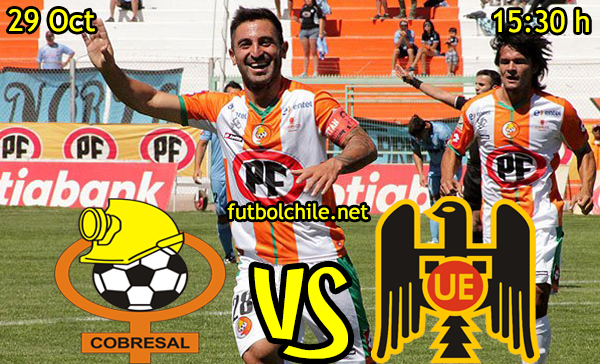 Ver stream hd youtube facebook movil android ios iphone table ipad windows mac linux resultado en vivo, online:  Cobresal vs Unión Española,