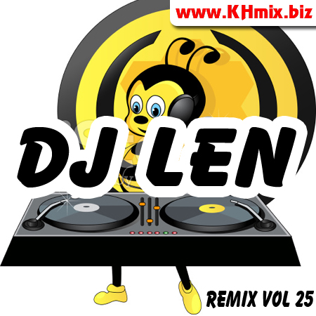 DJ LEN Remix Vol 25 | Song Remix 2017