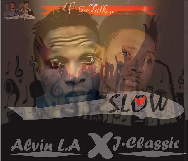 Slow By Alvin LA x JClassic