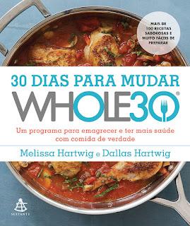 30 dias para mudar, Melissa Hartwig, Dallas Hartwig, Editora Sextante