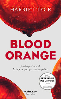 http://lacaverneauxlivresdelaety.blogspot.com/2019/04/blood-orange-de-harriet-tyce.html