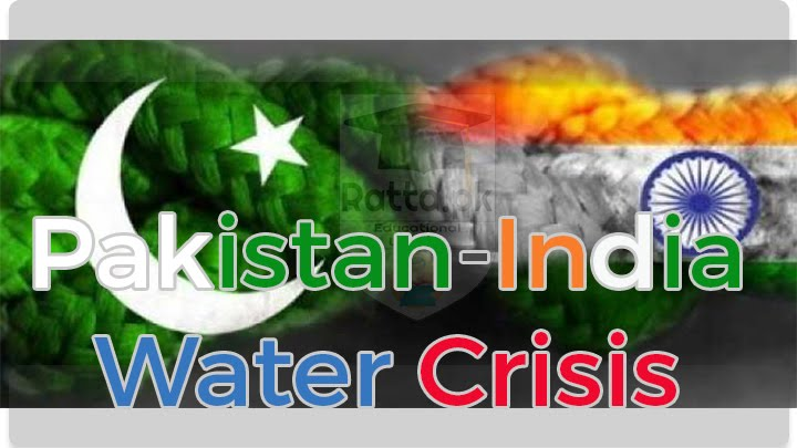 Pakistan-India Water Crisis discussed in Details