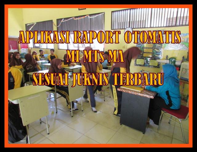Aplikasi Raport Otomatis MI MTs MA Format Lengkap Sesuai Juknis