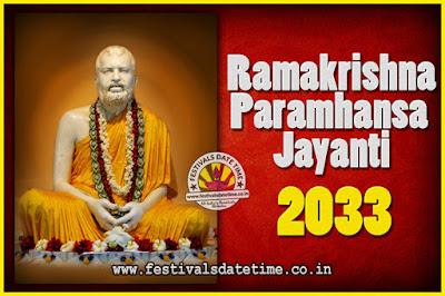 2033 Ramakrishna Paramhansa Jayanti Date & Time, 2033 Ramakrishna Paramhansa Jayanti Calendar