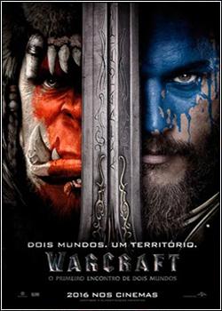 Warcraft - O Primeiro Encontro de Dois Mundos Dublado