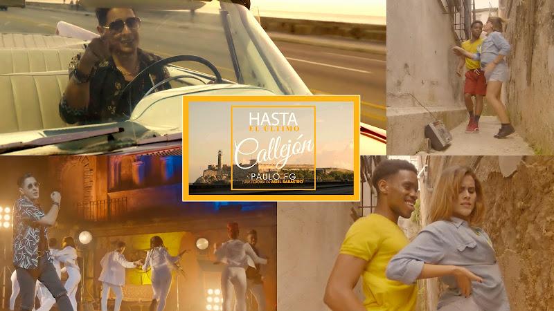 Paulo FG - ¨Hasta el último callejón¨ - Videoclip - Dirección: Asiel Babastro. Portal del Vídeo Clip Cubano