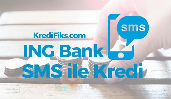 ING Bank SMS Kredi Başvurusu Nasıl Yapılır?