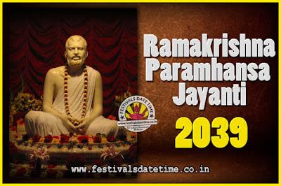 2039 Ramakrishna Paramhansa Jayanti Date & Time, 2039 Ramakrishna Paramhansa Jayanti Calendar