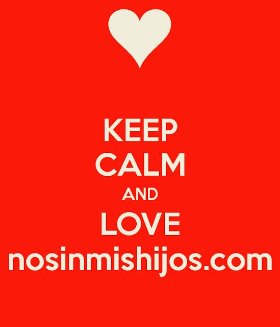 Keep calm and love nosinmishijos.com