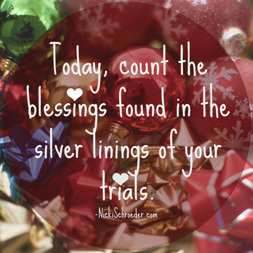 Find blessings in the silver linings of your trials.