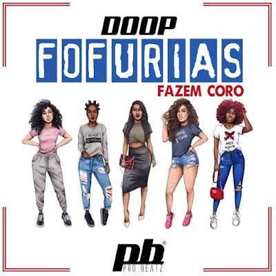 As Doop Fofurias - Fazem Coro [Prod. ProBeatz] ( Afro House ) 2017 [ DOWNLOAD ]
