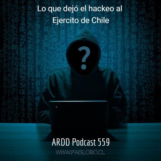Lo que dejó el hackeo al Ejército de Chile - ARDD Podcast 559