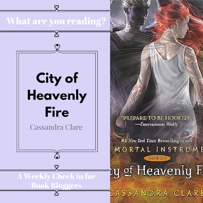 What are you reading Wednesday  on Reading List - City of Heavenly Fire