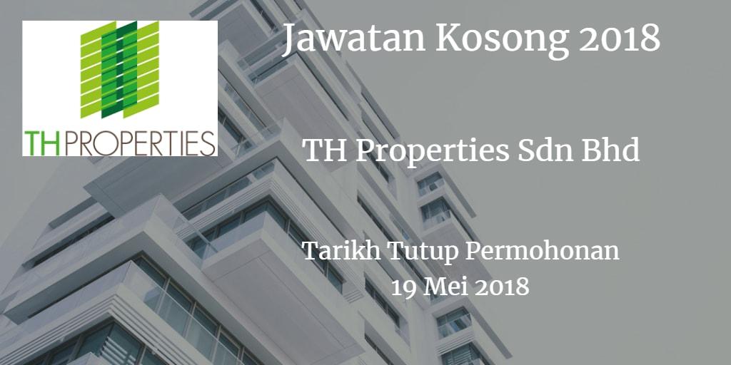 Jawatan Kosong TH Properties Sdn Bhd 19 Mei 2018