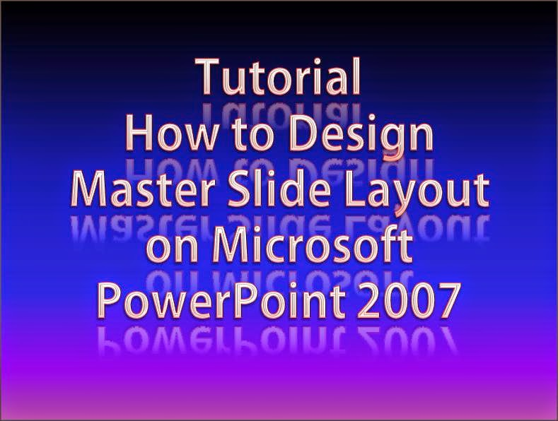 Designing Master Slide Layout PowerPoint 2007