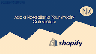 Add newsletter to sectioned and non-sectioned theme on your shopify online store