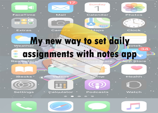 My new way to set daily assignments with notes app