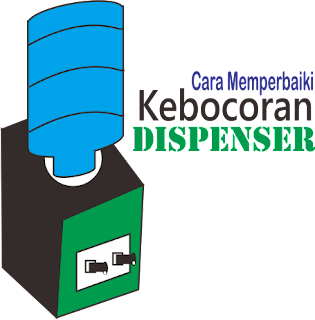Kumpulan Cara Memperbaiki Dispenser Bocor