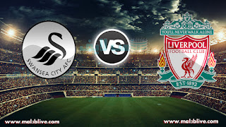 مشاهدة مباراة ليفربول وسوانزي سيتي Liverpool Vs Swansea city بث مباشر بتاريخ 26-12-2017 الدوري الانجليزي