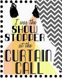 Curtain Call Show Stopper