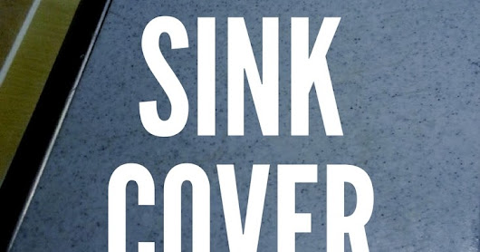 Make Your Own Sink Cover for More Counter Space DIY Tutorial
