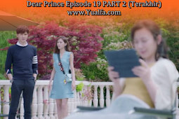 SINOPSIS Drama China 2017 - Dear Prince Episode 19 PART 2 (Terakhir)