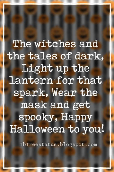 Halloween Messages, Happy Halloween Message, The witches and the tales of dark, Light up the lantern for that spark, Wear the mask and get spooky, Happy Halloween to you!