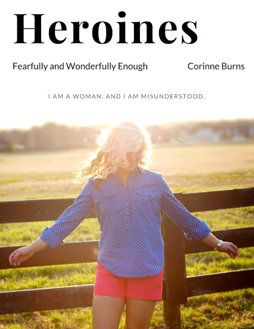 Fearfully and Wonderfully Enough: Heroines Volume V (Corinne Burns)