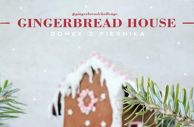 #GingerbreadChallenge - domek z piernika
