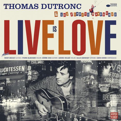 News du jour Live is Love Thomas Dutronc Blog Musical La Muzic de Lady