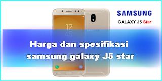 Harga dan spesifikasi Samsung Galaxy J5 Star 2018