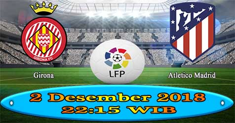 Prediksi Bola855 Girona vs Atletico Madrid 2 Desember 2018