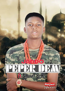 Music:Jaddo - Pepper Dem ft Shuun Bebe