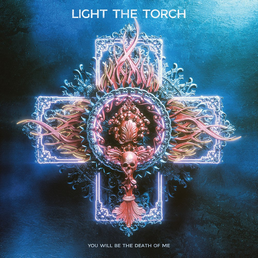 Light The Torch-You Will Be The Death Of Me