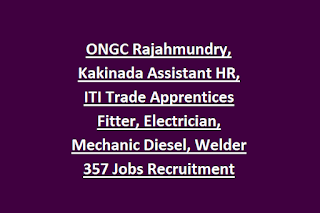 ONGC Rajahmundry, Kakinada Assistant HR, ITI Trade Apprentices Fitter, Electrician, Mechanic Diesel, Welder 357 Jobs Recruitment 2019