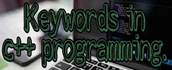 keywords in c++ programming, learn c++ programming