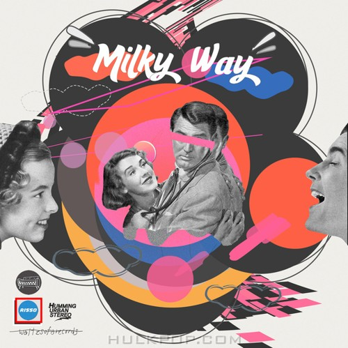 HUS (Humming Urban Stereo), Risso – Milky Way – Single