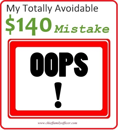 My totally avoidable $140 mistake - chieffamilyofficer.com