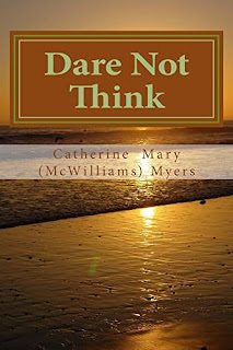 Dare Not Think: Entering Silence: The Church Without Walls self-help book promotion Catherine (McWilliams) Myers