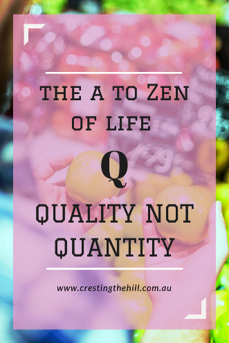 #AtoZChallenge - 2018 and Q for Quality Not Quantity