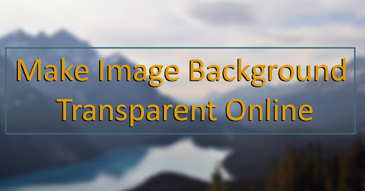 Make Image Background Transparent Online [How To] - Hack For Security