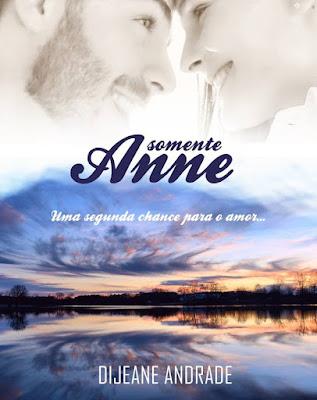 Somente Anne - Dijeane Andrade