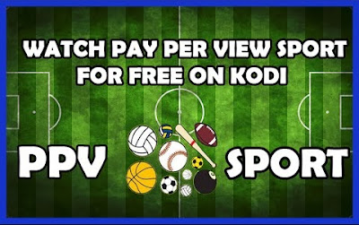 WATCH PAY PER VIEW SPORT FOR FREE ON KODI