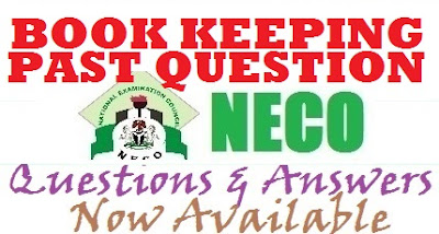 NECO Book Keeping 2017 Questions and Answers | Obj/Theory Expo - June/July