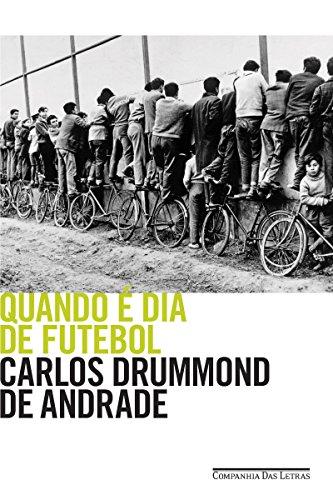 Quando é dia de futebol Carlos Drummond de Andrade