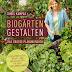 Biogärten gestalten - Eine Buchbesprechung